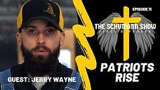 Patriots Rise | Jerry Wayne | Episode 11