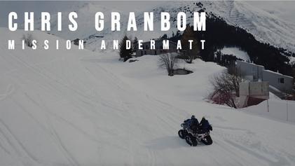 Chris Granbon: Mission Andermatt