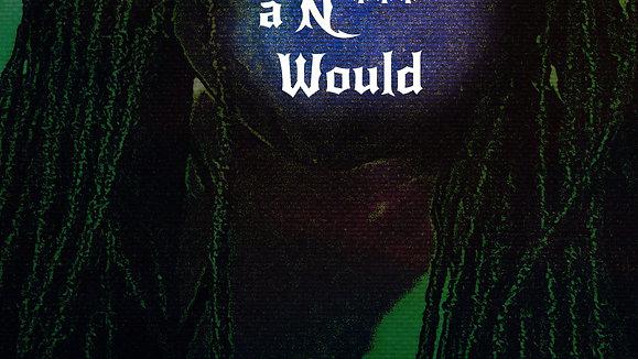 I Wish a N***^ Would