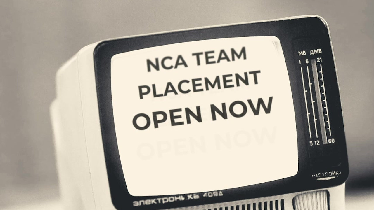 NCA Team Placement Open Now