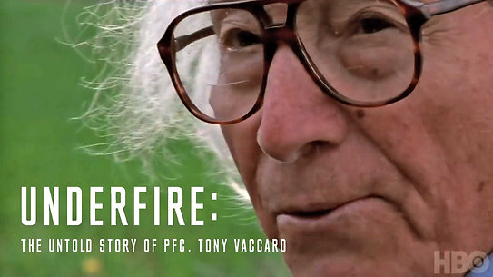 Under Fire: The Untold Story of Pfc. Tony Vaccaro