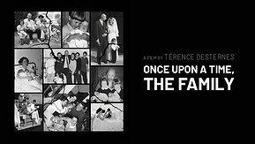 Once upon a time, the family (Il était une fois la famille)
