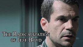 The Radicalization of Jeff Boyd
