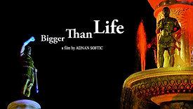 """BIGGER THAN LIFE"" - viewing copy, engl."