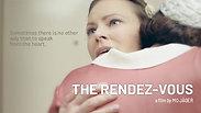 The Rendez-Vous (Le Rendez-Vous)