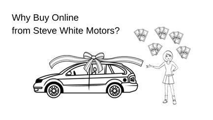 Steve White Motors Why Buy Online