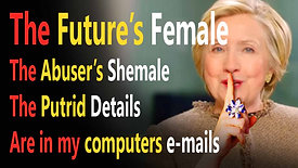 Future is Female: Hillary tells Little Girls The Future is Female BUT what is she NOT Telling THEM!