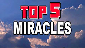 Top 5 Miracles Caught on Camera
