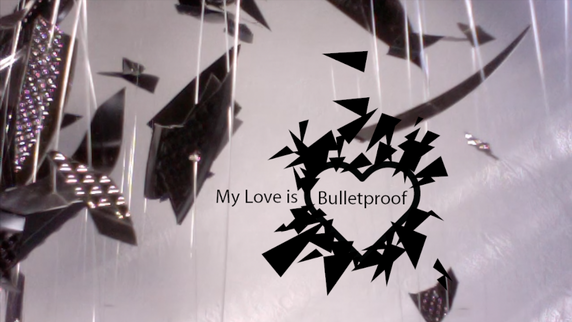 My Love is Bulletproof