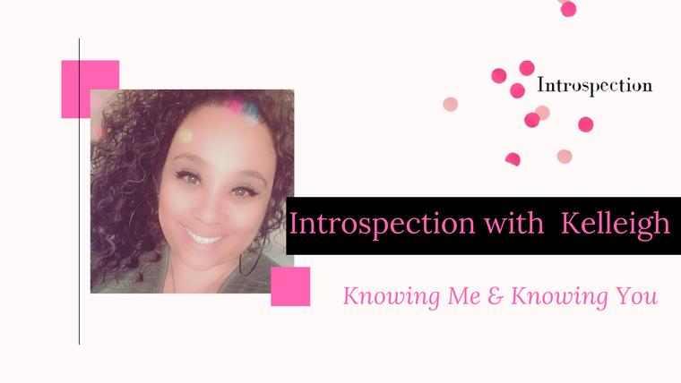 Introspection kelleigh Wooderson-Hudson