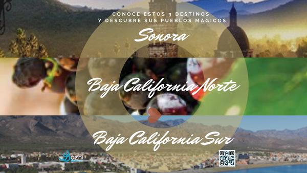 SONORA, BAJA CALIFORNIA NORTE Y SUR