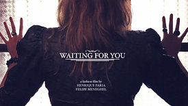 - Waiting for You -