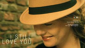 I Still Love You - Short Film