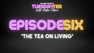 "Episode 6: ""The Tea On Living"""