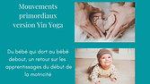 Yin Yoga : Mouvements primordiaux