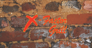 X factor Grill