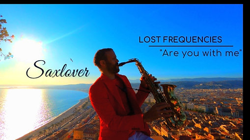 SAXLOVER & Lost Frequencies - Are You With Me