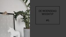 #6 WOENSDAG WOONTIP