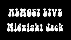 Almost Live ~ Midnight Jack