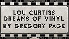 Lou Curtiss Dreams Of Vinyl