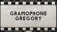 Gramophone Gregory