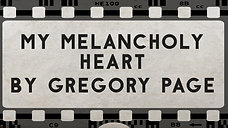 My Melancholy Heart