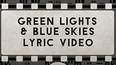 Green Lights & Blue Skies (Lyric Video)