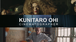 KUNITARO OHI // CINEMATOGRAPHER