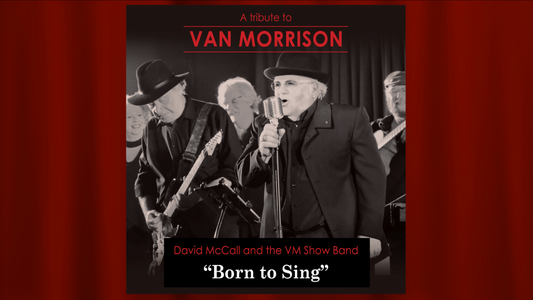 "A Tribute to Van Morrison ""Born to Sing"""