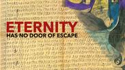 Eternity has no door of escape