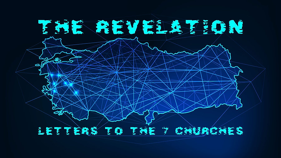 The Revelation- Letters to the 7 Churches