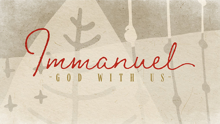 Immanuel- God With Us