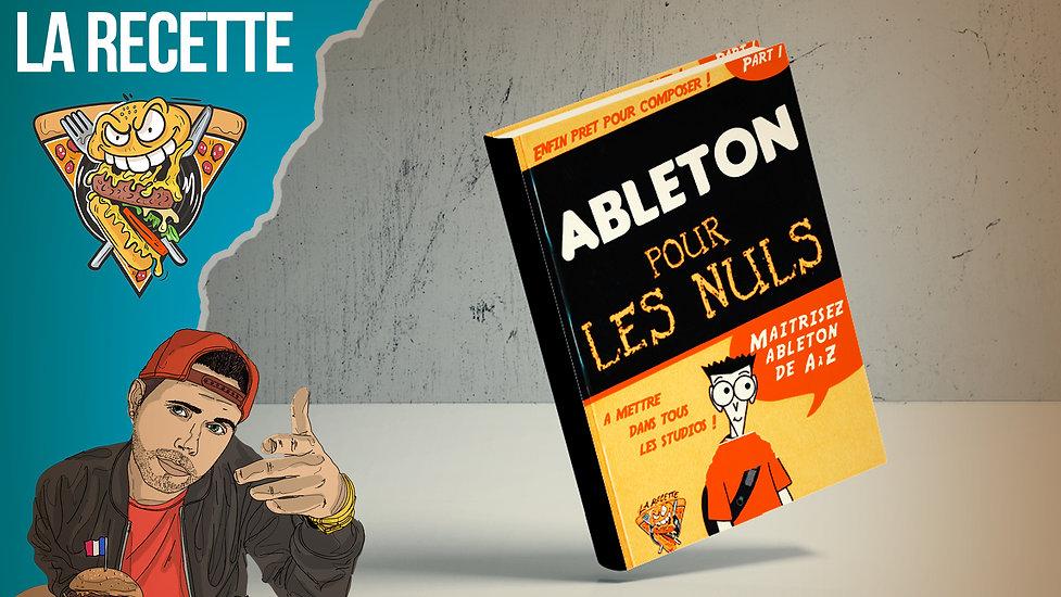 Ableton pour les nuls - Part 1  ( Présentation )