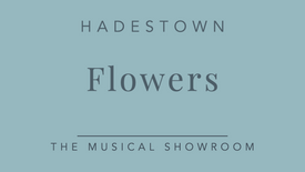Flowers - Hadestown