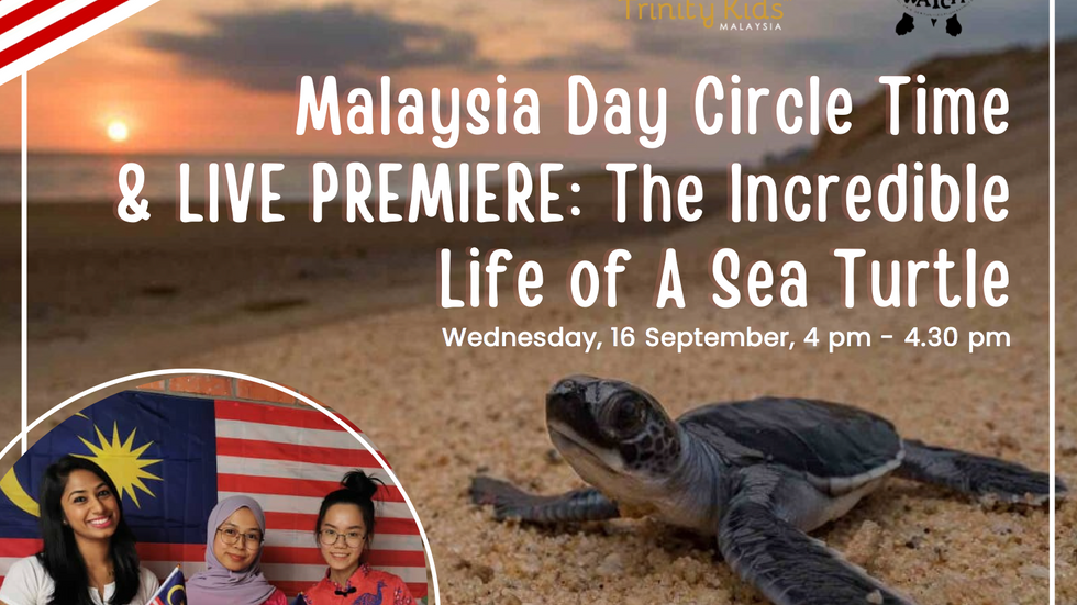 FACEBOOK LIVE PREMIERE: Malaysia Day Circle Time & Story: The Incredible Life of A Sea Turtle from Lang Tengah Turtle Watch