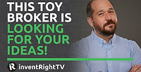 This Toy Broker is Looking For Your Ideas!