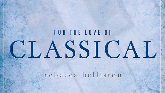 For the Love of Classical
