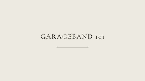 GarageBand 101