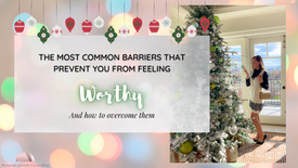 The Most Common Barriers That Prevent You from Feeling Worthy