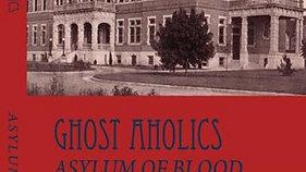 PENNHURST STATE HOSPITAL-Ghost Aholics Crew