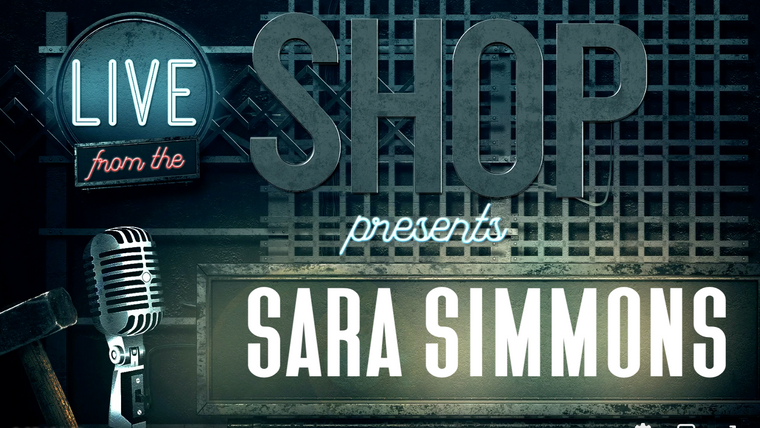Sara Simmons, Live From The Shop
