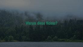 Teil 1: Warum diese Videos?