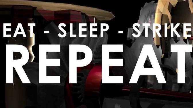 Eat-Sleep-Strike-Repeat