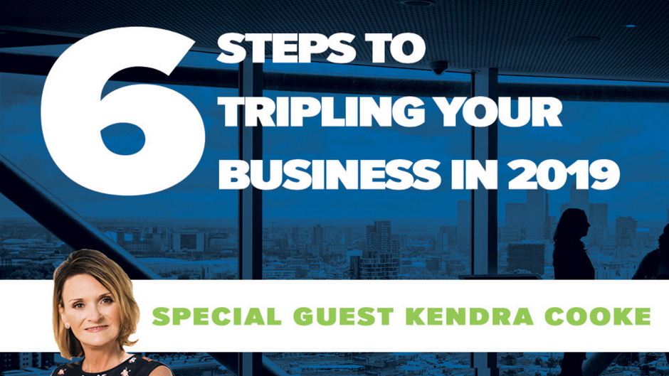 6 Steps To Tripling Your Business in 2019