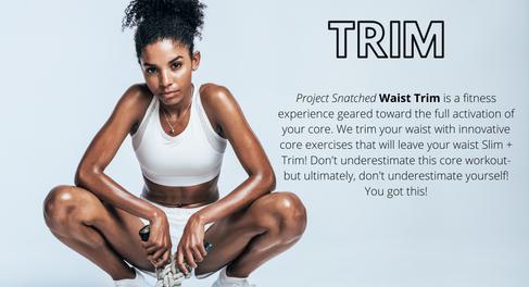 WAIST TRIM | WK 2