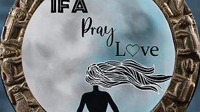 IFA PRAY LOVE Celebration