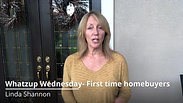 Whatzup Wednesday-First time homebuyers