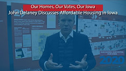 John Delaney Discusses Affordable Housing in Iowa