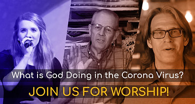 """What is God Doing in the Coronavirus?"" 5/24/20 Service"