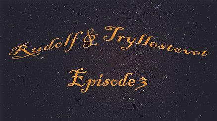 Rudolf & Tryllestøvet - Episode 3